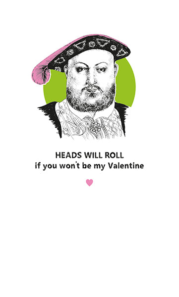 HEADS WILL ROLL if you won't be my Valentine Card