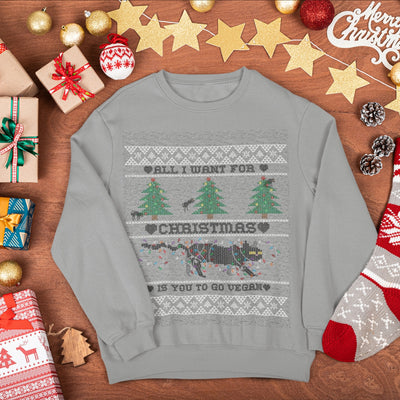 """All I Want for Christmas is You to Go Vegan"" Unisex Sweatshirt - The Vegilante"
