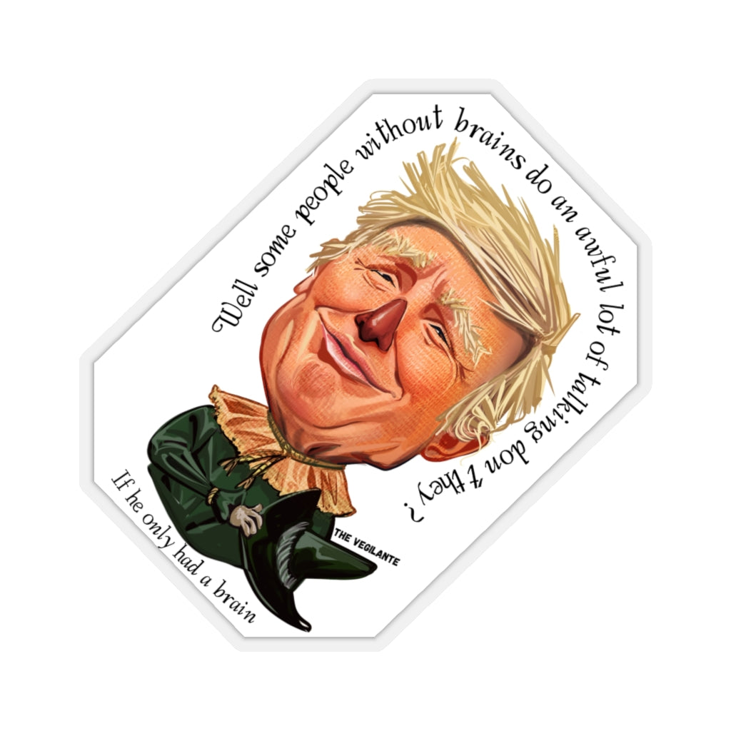 "Trump Scarecrow - ""If he only had a brain"" Sticker - The Vegilante"