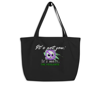 """It's not you"" Large organic tote bag - The Vegilante"