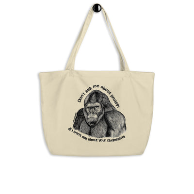 """Don't ask me about Protein"" Large organic tote bag - The Vegilante"