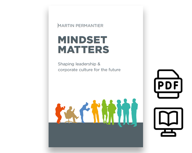 Mindset matters - shaping leadership and corporate culture for the future, now available as e-book.