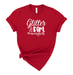Glitter & Dirt #momofboth Graphic T-Shirt