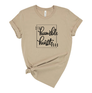 Stay Humble Hustle Hard Graphic T-Shirt