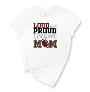 Loud and Proud Football Mom Graphic T-Shirt