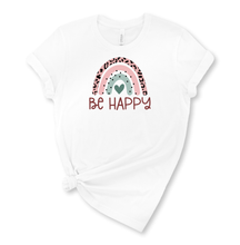 Load image into Gallery viewer, Be Happy Graphic T-Shirt