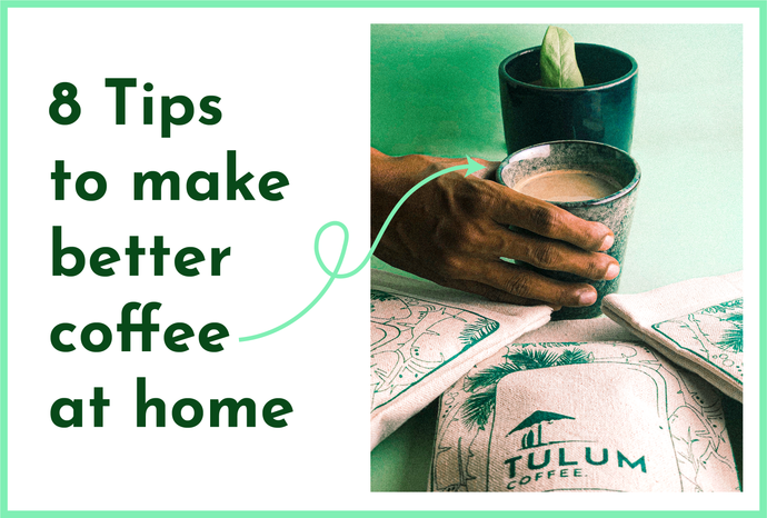 8 Tips for brewing better coffee at home.