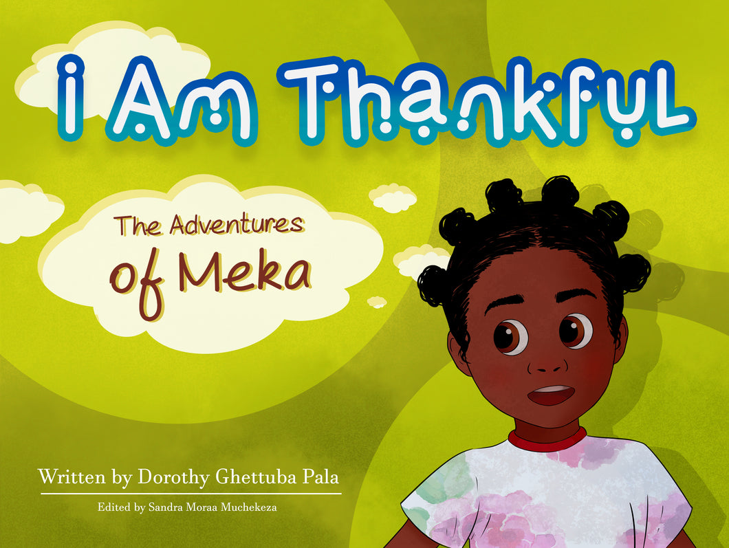 I am Thankful: The Adventures of Meka