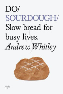 Do Sourdough (Andrew Whitley)