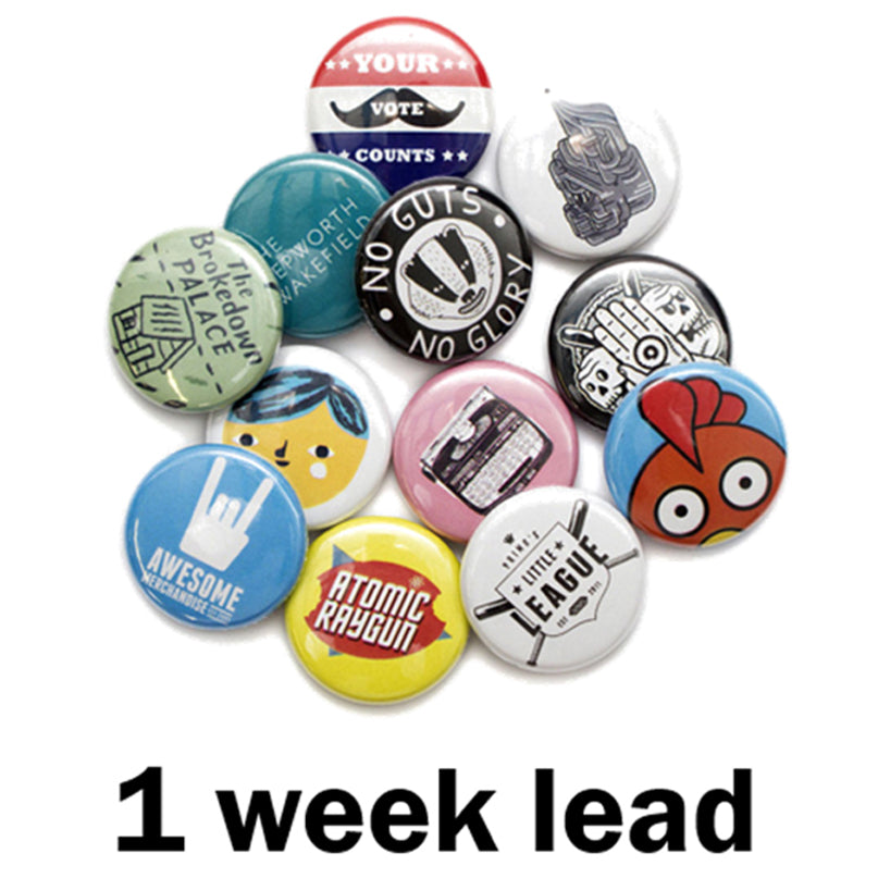 Button Badges - 1 Week Leadtime - 25 Pack