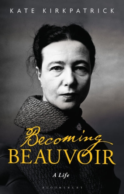 Becoming Beauvoir : A Life