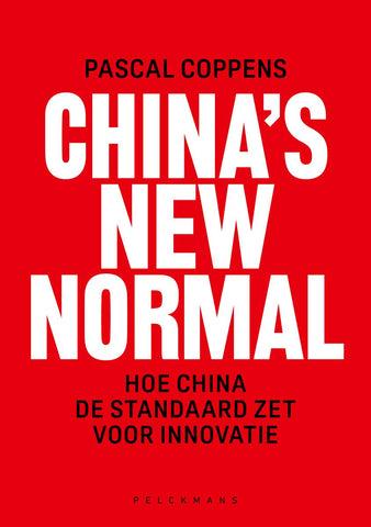 China's New Normal - hoe China de standaard zet voor innovatie