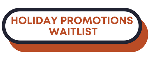 holiday promotions waitlist