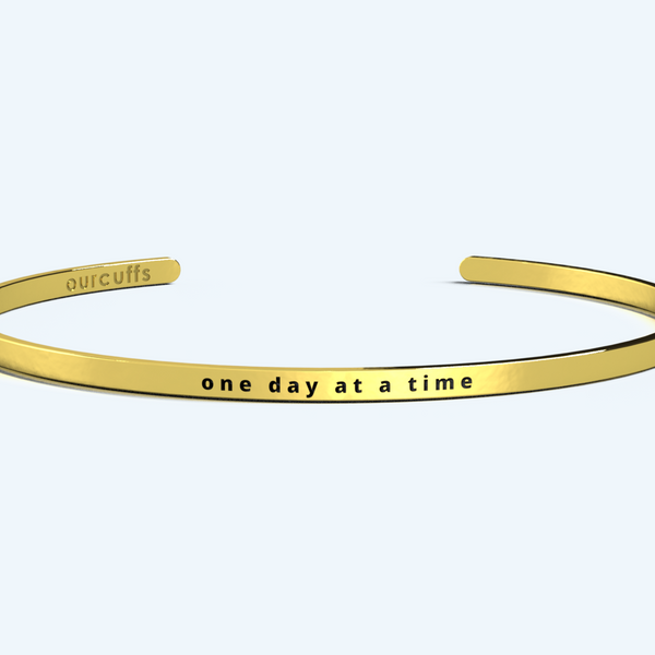 """ONE DAY AT A TIME"" CUFF"