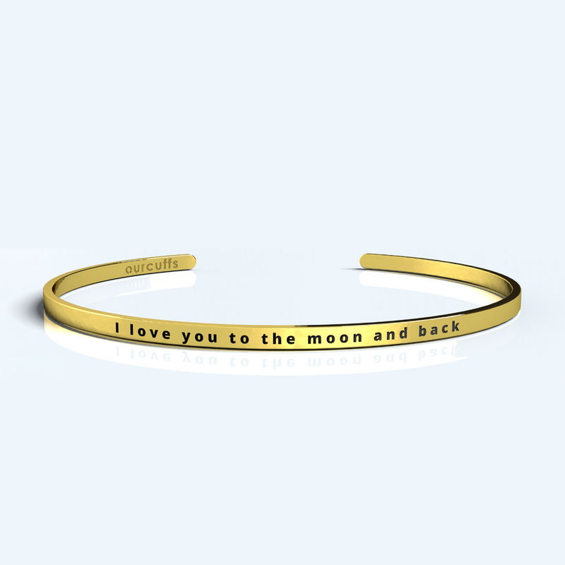 """I LOVE YOU TO THE MOON AND BACK"" CUFF"
