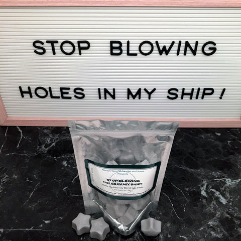 """STOP BLOWING HOLES IN MY SHIP!"" Black Sea Para-Soy Blend Star Wax Melts 3oz."