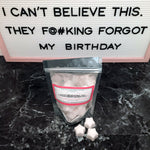 """I CAN'T BELIEVE THIS. THEY F@#KING FORGOT MY BIRTHDAY"" Vanilla Buttercream Para-Soy Blend Star Wax Melts 3oz."