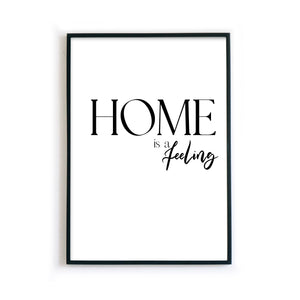 Home is a feeling Poster