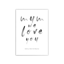 Lade das Bild in den Galerie-Viewer, Mum We Love You Poster