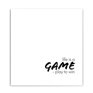 Life is a Game - Motivation Poster
