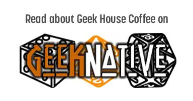 Geek House Coffee Featured on Geek Native