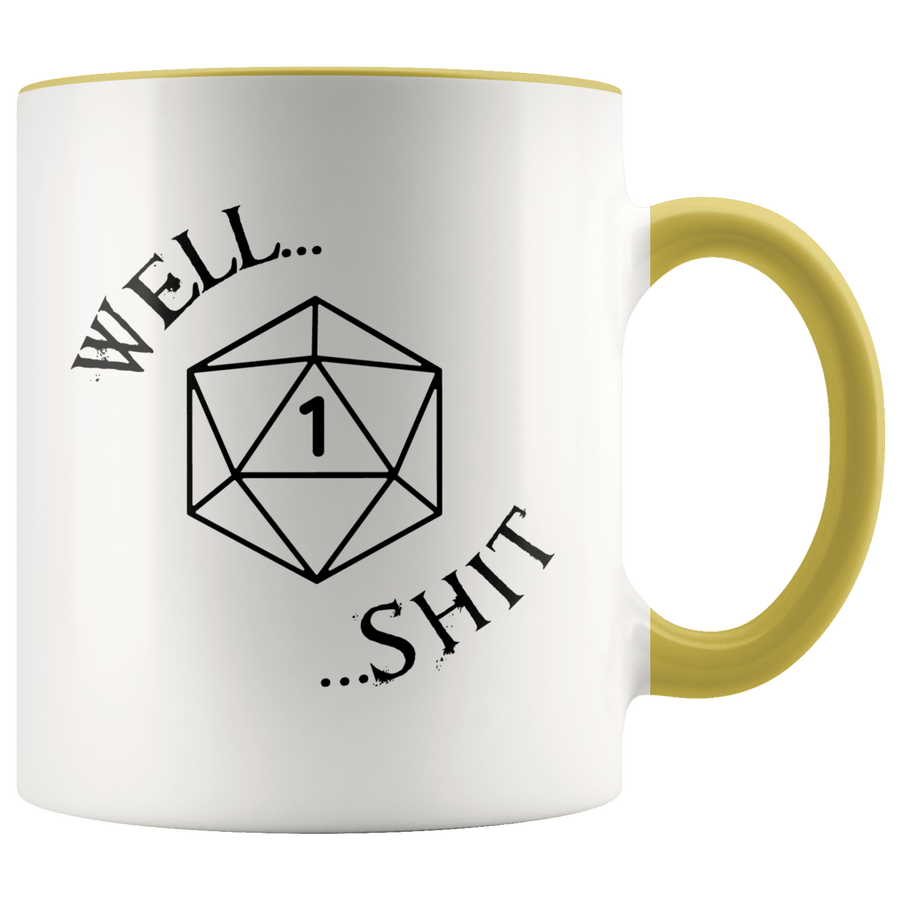D20 Well Shit - 11oz Accent Mug - Geek House Coffee