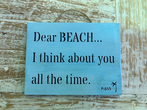 MOSS Beach Signs - Dear BEACH I think about you all the time. - MOSS