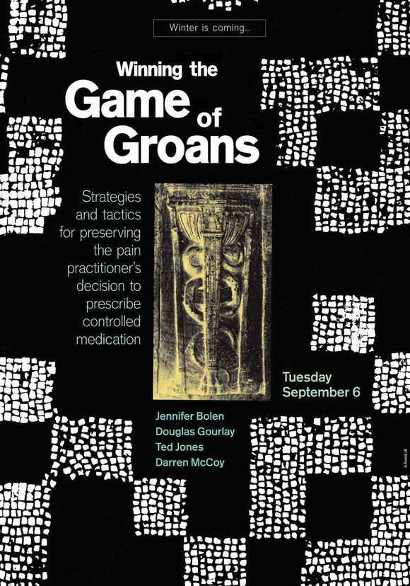 Winning the Game of Groans: Strategies and Tactics for Preserving the Pain Practitioner's Decision to Prescribe Controlled Medication