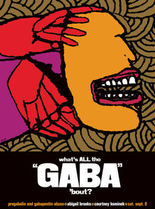 "What's All the ""GABA"" About? Pregabalin and Gabapentin Abuse"