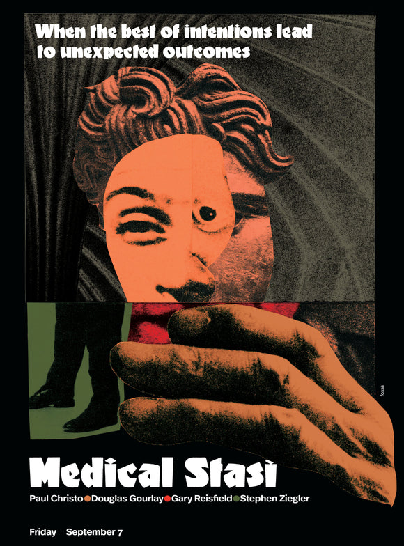The Medical Stasi: When the Best of Intentions Lead to Unexpected Outcomes