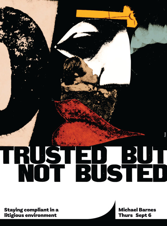 Trusted But Not Busted: Staying Compliant in a Litigious Environment
