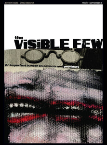 The Visible Few: An Imperfect Burden on Patients and Providers