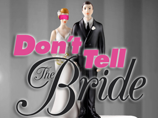 Don't tell the bride T.V. Show