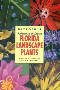 Betrock's Guide to Florida Landscape Plants