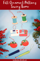 Sewing Themed Felt Ornament Patterns