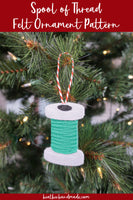 Spool of Thread Felt Ornament Pattern