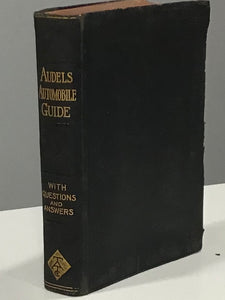 Audels Automobile Guide; With Questions, Answers, and Illustrations for Owners, Operators and Repairmen