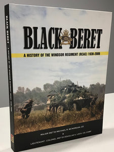 Black Beret; A History of the Windsor Regiment (RCAC) 1936-2006