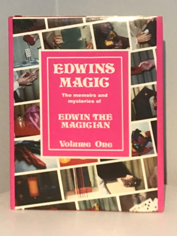 Edwin's Magic: The Memoirs and Mysteries of Edwin the Magician  Volume One