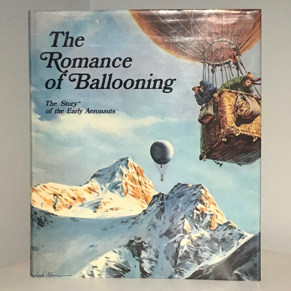 The Romance of Ballooning: The Story of the Early Aeronauts