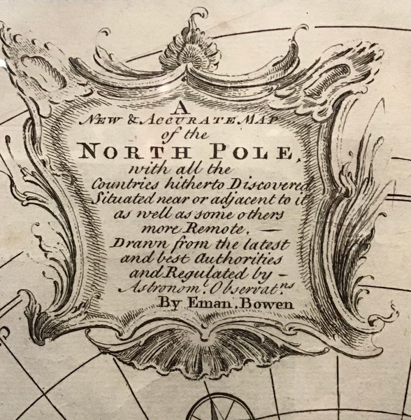 A New and Accurate Map of the North Pole with all the Countries hitherto Discovered Situated near or adjacent to it as well as some others more Remote. - Drawn from the latest and best Authorities and Regulated by Astronomical Observations by Eman. Bowen