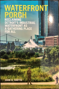 Stock Image Waterfront Porch: Reclaiming Detroit's Industrial Waterfront As a Gathering Place for All