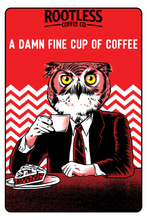 Load image into Gallery viewer, A Damn Fine Cup of Coffee