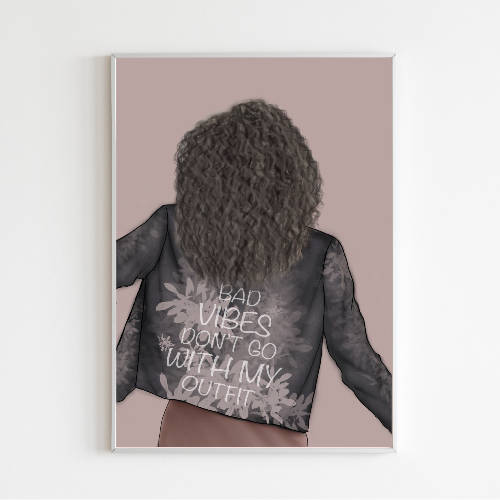 Bad Vibes Don't Go With My Outfit Fashion Print