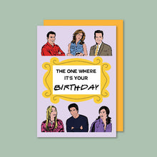 Load image into Gallery viewer, Friends Birthday Card