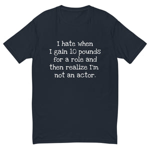 I hate when I gain 10 pounds