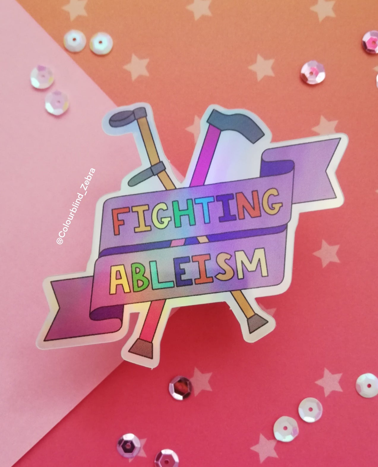 Fighting Ableism Holographic Sticker