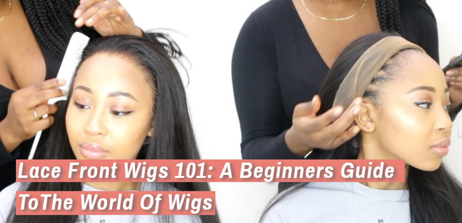 Lace Front Wigs 101
