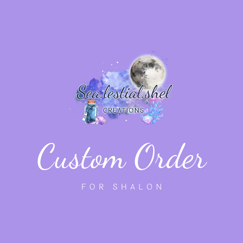 Custom Order for Shalon