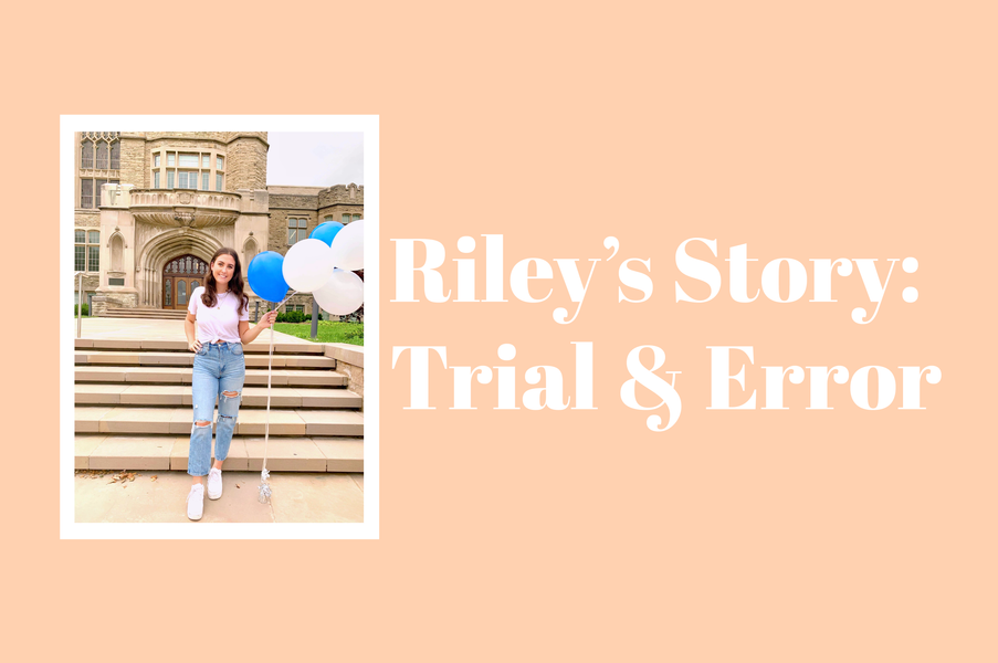 Riley's Story: Trial and Error